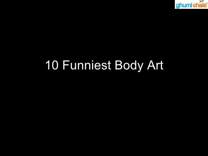 10 Funniest Body Art
