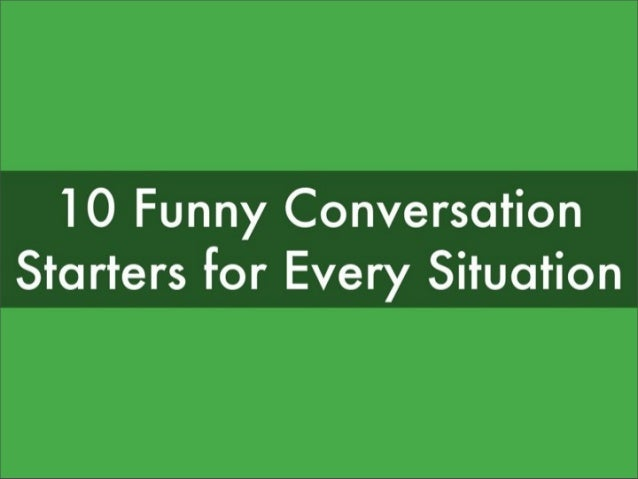 10 Funny Conversation Starters for Every Situation