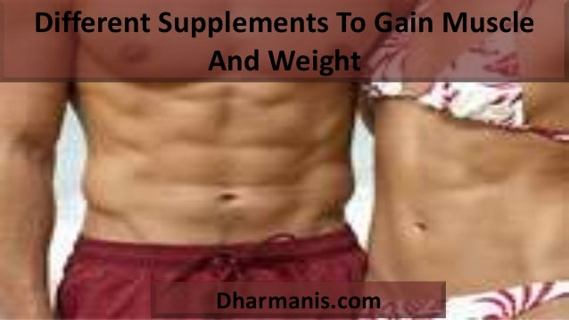 Different Supplements To Gain Muscle And Weight Dharmanis.com
