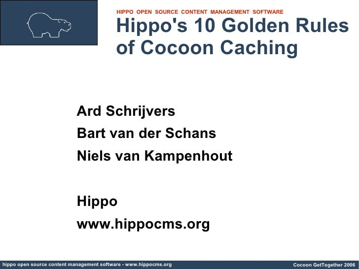 HIPPO OPEN SOURCE CONTENT MANAGEMENT SOFTWARE                                             Hippo's 10 Golden Rules         ...