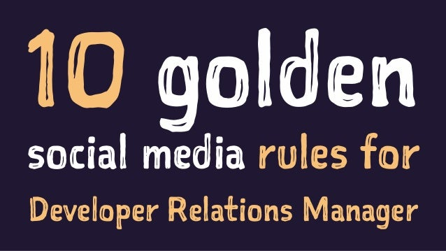 10 golden social media rules for Developer Relations Manager