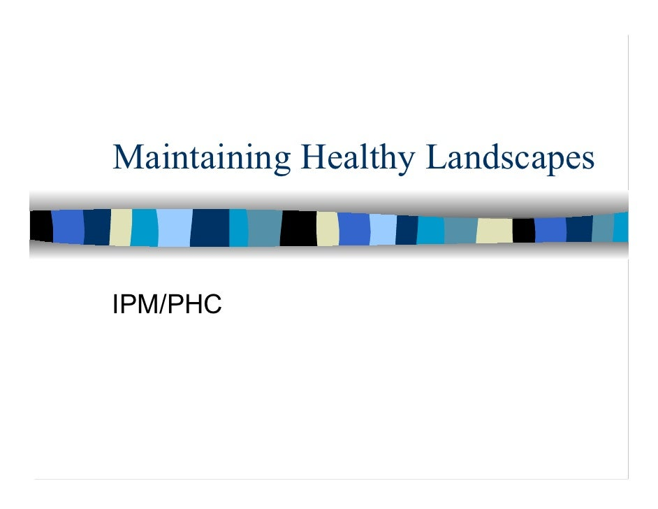 Maintaining Healthy Landscapes   IPM/PHC