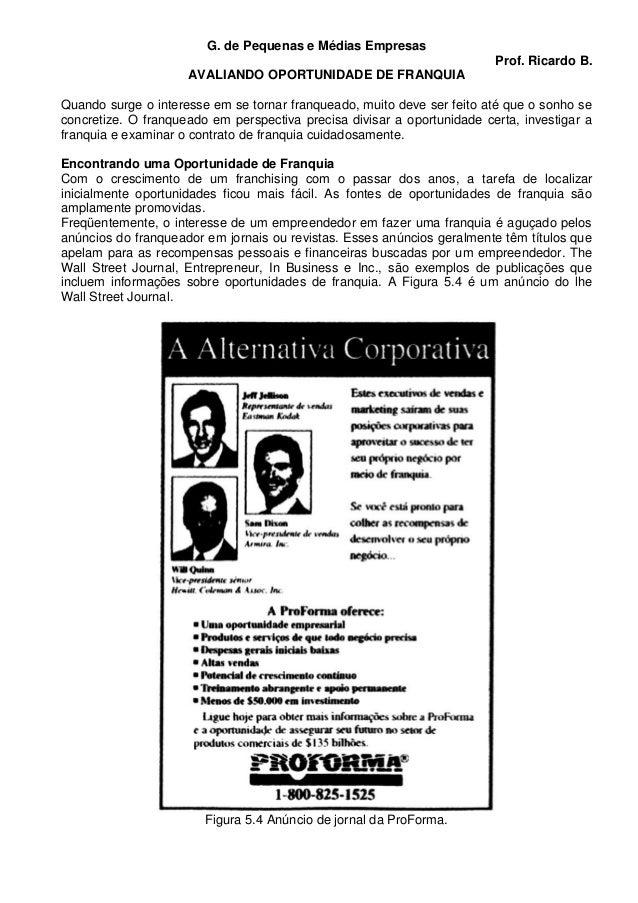 G. de Pequenas e Médias Empresas Prof. Ricardo B. AVALIANDO OPORTUNIDADE DE FRANQUIA Quando surge o interesse em se tornar...