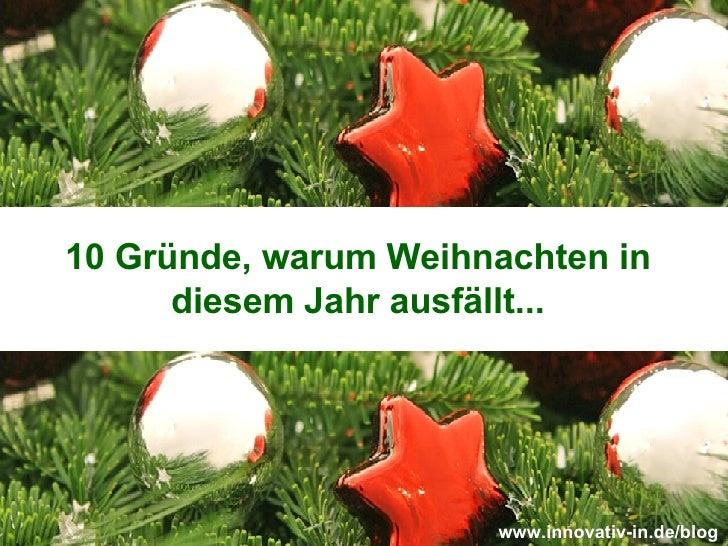 10 Gründe, warum Weihnachten in diesem Jahr ausfällt... www.innovativ-in.de/blog