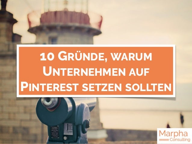 10 GRÜNDE, WARUM UNTERNEHMEN AUF PINTEREST SETZEN SOLLTEN