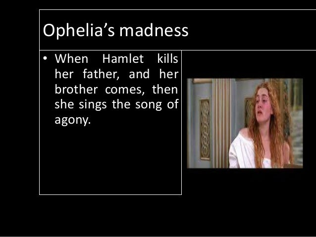 ophelias madness Hamlet: ophelia's death - free download as word doc (doc), pdf file (pdf), text file (txt) or read online for free an analysis of ophelia's death in the tragedy of hamlet.