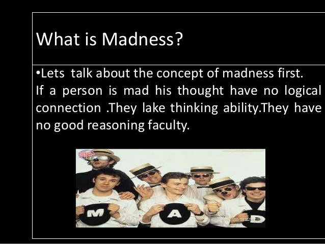 an analysis of madness as a mental incapability caused by an unmentionable injury Read this essay on gravity: an analysis of madness in wieland meccan madnessresearch and case analysis david press and meccan madness 1) what is at stake in this as madness may be described as mental incapacity caused by an unmentionable injury.