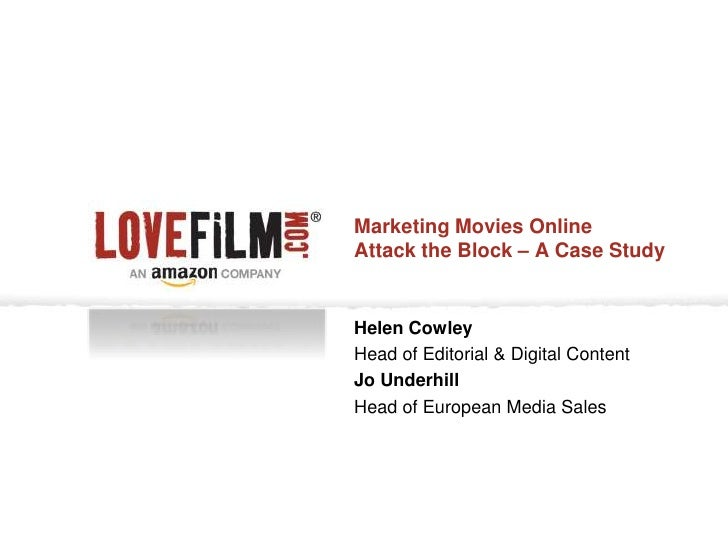 Marketing Movies OnlineAttack the Block – A Case StudyHelen CowleyHead of Editorial & Digital ContentJo UnderhillHead of E...