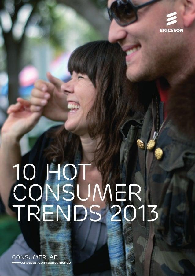 consumerlab www.ericsson.com/consumerlab 10 hot consumer trends 2013