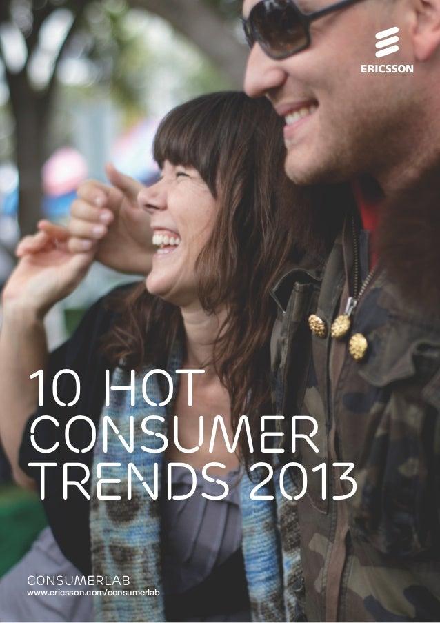 10 hotconsumertrends 2013consumerlabwww.ericsson.com/consumerlab