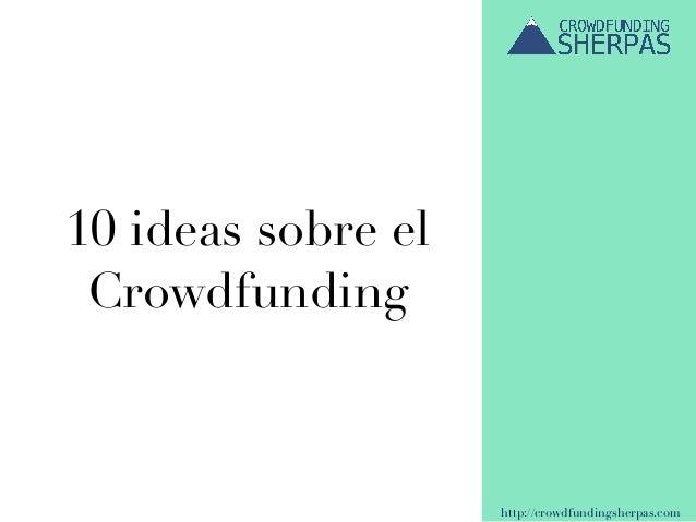 http://crowdfundingsherpas.com 10 ideas sobre el Crowdfunding