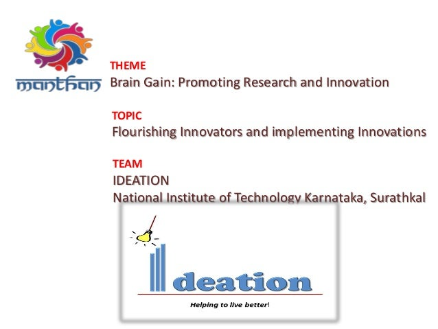 THEME Brain Gain: Promoting Research and Innovation TOPIC Flourishing Innovators and implementing Innovations TEAM IDEATIO...