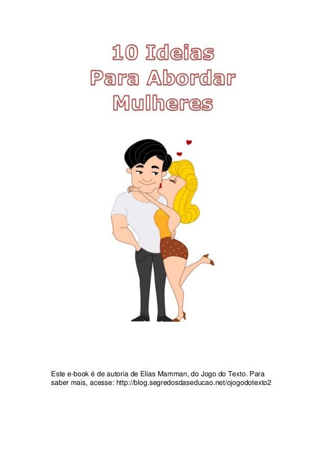 Visite nosso Blog http://JogoDaConquista.com Este e-book é de autoria de Elias Mamman, do Jogo do Texto. Para saber mais, ...