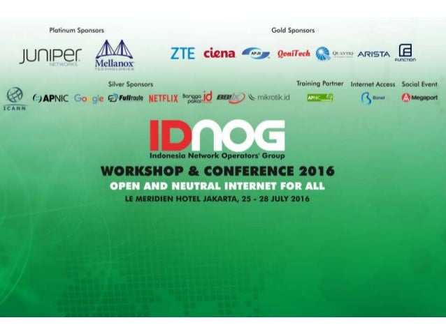 IDNOG - InDonesia Network Operators Group • What : Non Profit Community • Where : Mailing List & Conference/Workshop • Whe...