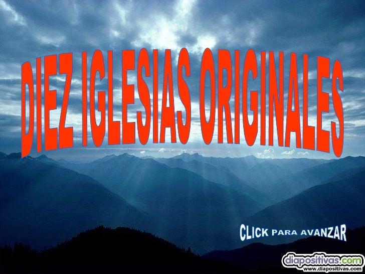 DIEZ IGLESIAS ORIGINALES CLICK PARA AVANZAR