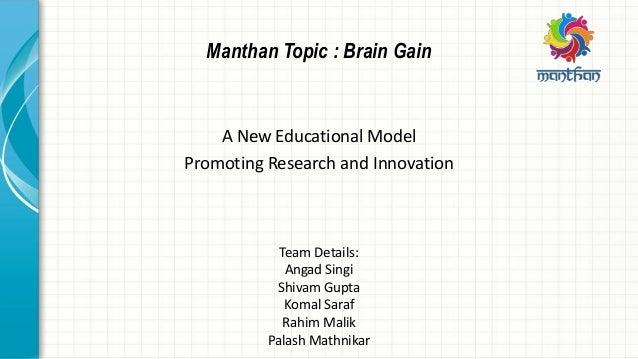 A New Educational Model Promoting Research and Innovation Team Details: Angad Singi Shivam Gupta Komal Saraf Rahim Malik P...