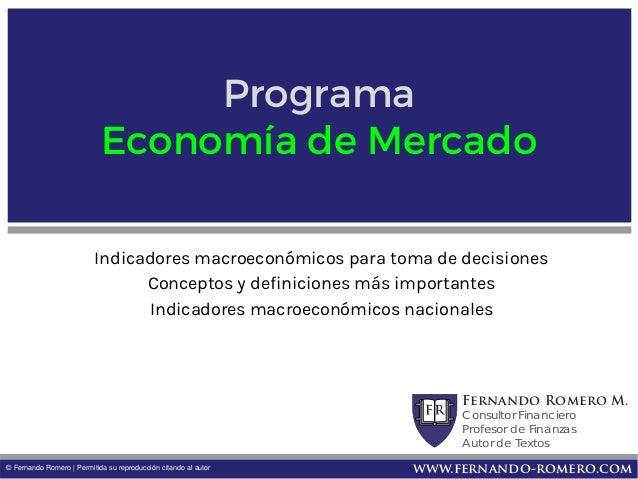 Fernando Romero M. Consultor Financiero Profesor de Finanzas Autor de Textos www.fernando-romero.com© Fernando Romero | Pe...