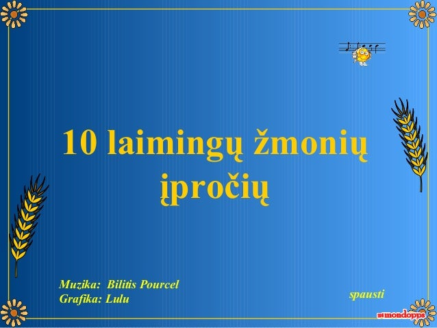 10 laimingų žmonių įpročių spausti Muzika: Bilitis Pourcel Grafika: Lulu