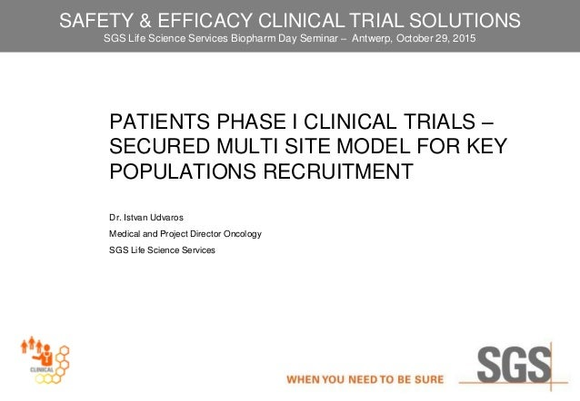 PATIENTS PHASE I CLINICAL TRIALS – SECURED MULTI SITE MODEL FOR KEY POPULATIONS RECRUITMENT Dr. Istvan Udvaros Medical and...