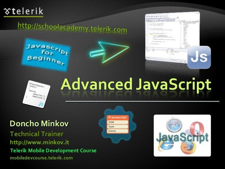 Doncho Minkov Telerik Mobile Development Course mobiledevcourse.telerik.com Technical Trainer http://www.minkov.it