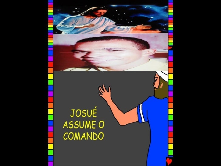 JOSUÉ ASSUME O COMANDO