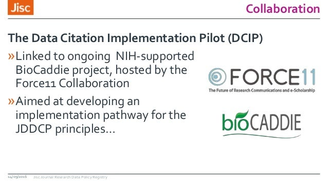 Collaboration »Linked to ongoing NIH-supported BioCaddie project, hosted by the Force11 Collaboration »Aimed at developing...