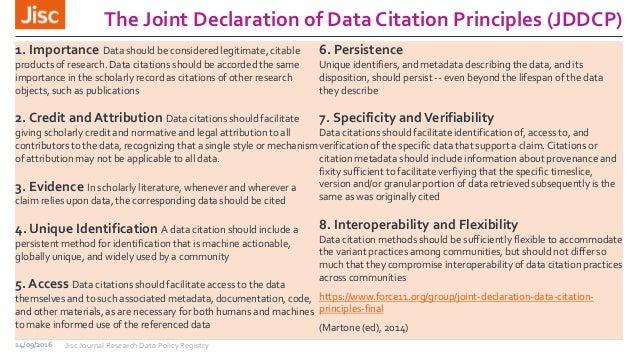 The Joint Declaration of Data Citation Principles (JDDCP) 1. Importance Data should be considered legitimate, citable prod...