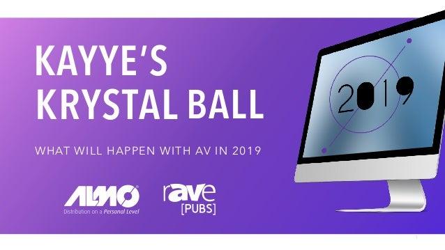 WHAT WILL HAPPEN WITH AV IN 2019 1 BALL KAYYE'S KRYSTAL