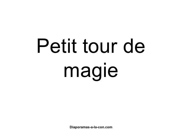 Petit tour de magie