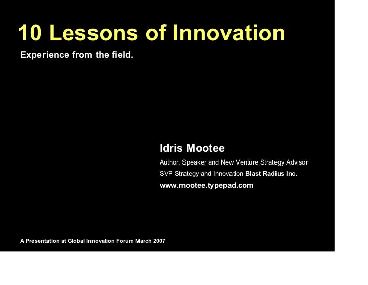 10 Lessons of InnovationExperience from the field.                                                 Idris Mootee           ...
