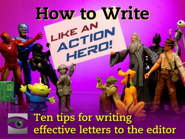 """F.  Ten tips for writing i effective letters to the editor"
