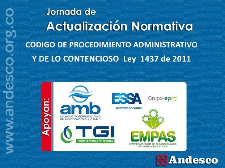 CODIGO DE PROCEDIMIENTO ADMINISTRATIVO Y DE LO CONTENCIOSO Ley 1437 de 2011