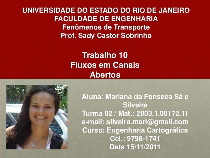 UNIVERSIDADE DO ESTADO DO RIO DE JANEIRO       FACULDADE DE ENGENHARIA         Fenômenos de Transporte         Prof. Sady ...