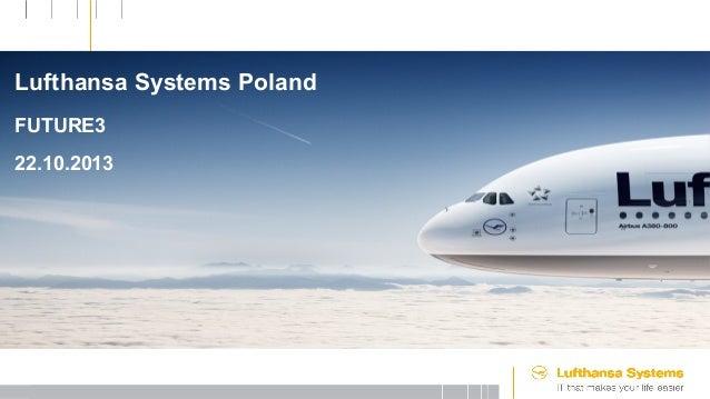Lufthansa Systems Poland FUTURE3 22.10.2013  17.05.2011  Uniwersytet Gdański – Międzynarodowe Stosunki Gospodarcze, Strona...