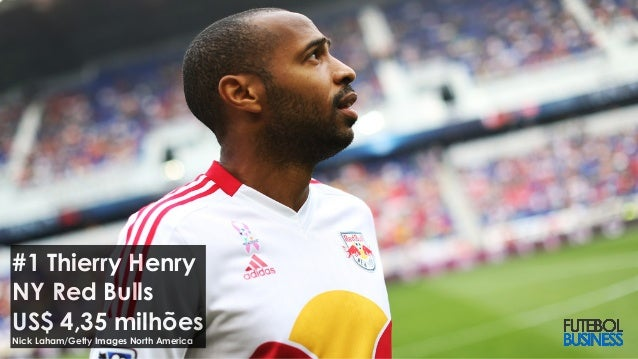 #1 Thierry HenryNY Red BullsUS$ 4,35 milhõesNick Laham/Getty Images North America