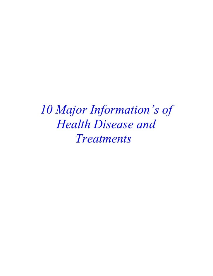 10 Major Information's of   Health Disease and      Treatments