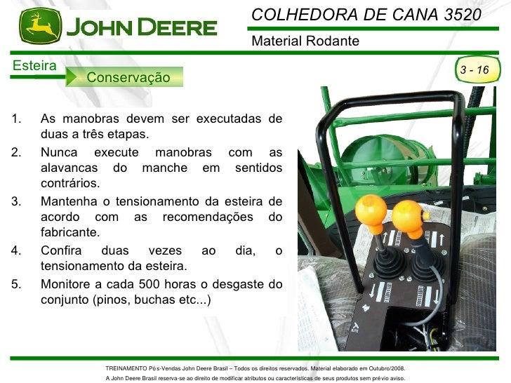 COLHEDORA DE CANA 3520                                                                        Material RodanteEsteira     ...