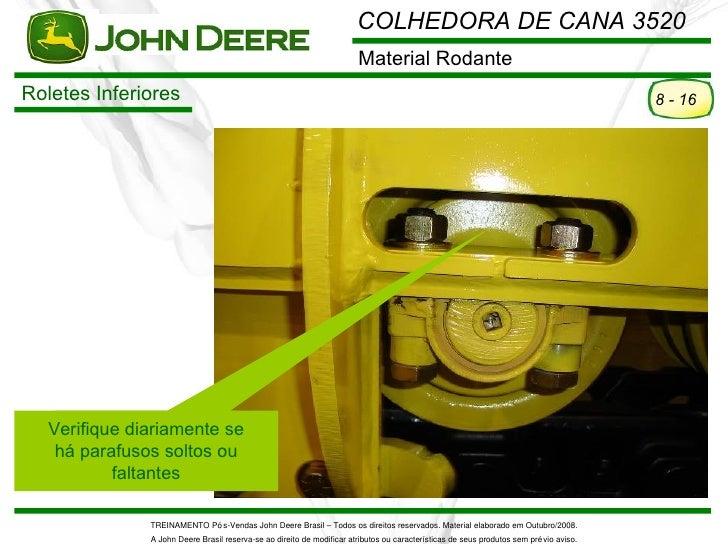 COLHEDORA DE CANA 3520                                                                        Material RodanteRoletes Infe...