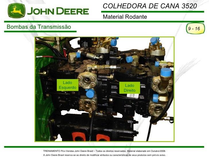 COLHEDORA DE CANA 3520                                                                    Material RodanteBombas da Transm...