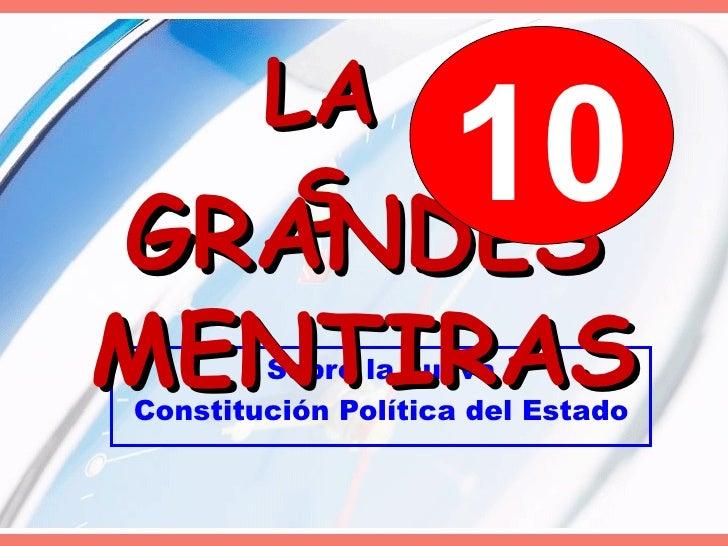 LAS Sobre la nueva Constitución Política del Estado GRANDES MENTIRAS 10