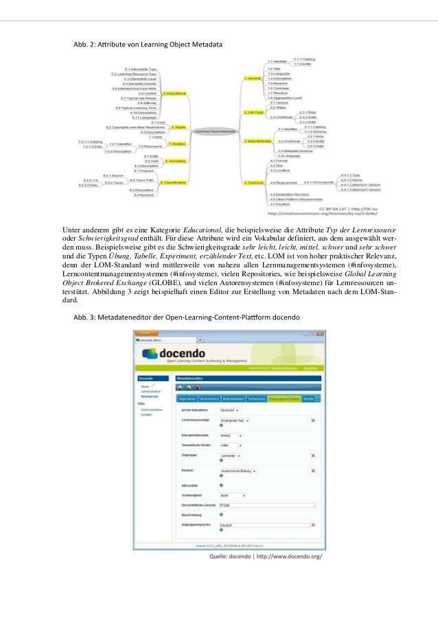 In der Praxis hat sich herausgestellt, dass die Auszeichnung von Lernressourcen mittels Metadaten nach dem LOM-Standard nu...