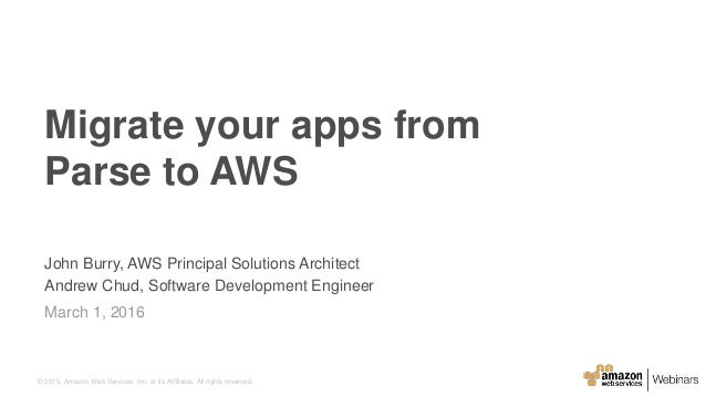 © 2015, Amazon Web Services, Inc. or its Affiliates. All rights reserved. John Burry, AWS Principal Solutions Architect An...
