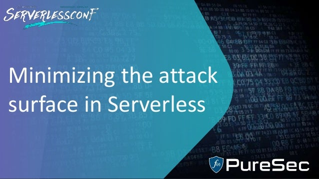 Minimizing the attack surface in Serverless
