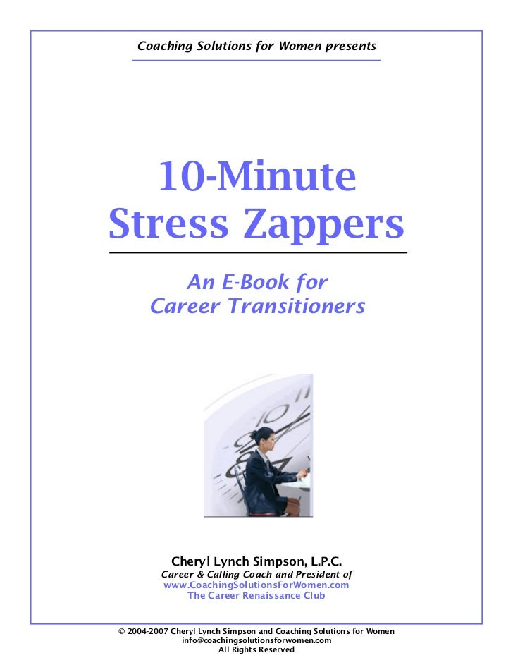 Coaching Solutions for Women presents   10-MinuteStress Zappers          An E-Book for       Career Transitioners         ...