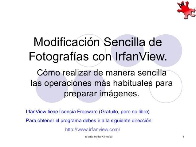 Modificación Sencilla de Fotografías con IrfanView. Cómo realizar de manera sencilla las operaciones más habituales para p...