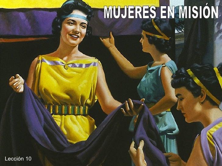 MUJERES EN MISIÓN Lección 10