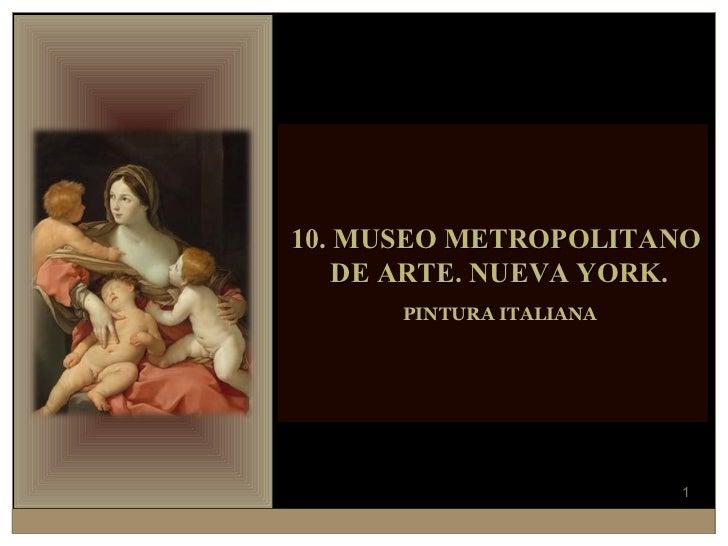 10. MUSEO METROPOLITANO DE ARTE. NUEVA YORK. PINTURA ITALIANA