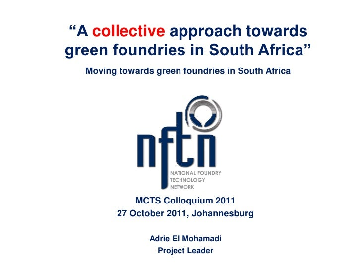 """""""A collective approach towardsgreen foundries in South Africa""""  Moving towards green foundries in South Africa            ..."""