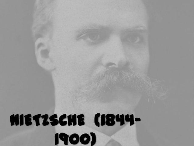 NIETZSCHE (1844- 1900)