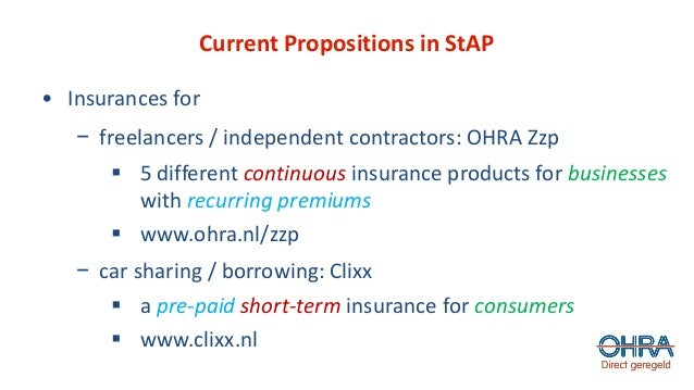 Current Propositions in StAP • Insurances for − freelancers / independent contractors: OHRA Zzp ▪ 5 different continuous i...